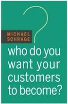 Who Do You Want Your Customers to Become